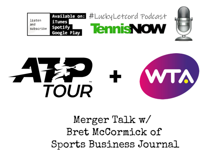 Lucky Letcord Podcast: SBJ's Bret McCormick on Potential WTA/ATP Merger